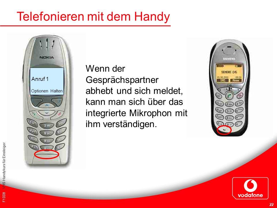 F1008 VHS Handykurs für Einsteiger 22 Telefonieren mit dem Handy Anruf 1 Optionen Halten Wenn der Gesprächspartner abhebt und sich meldet, kann man si