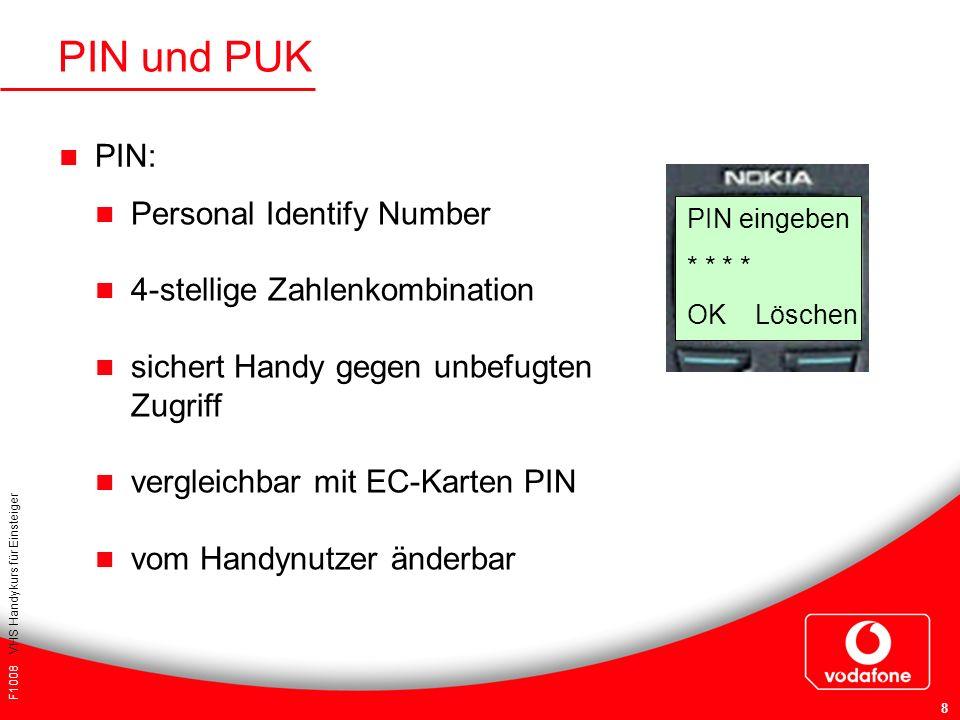 F1008 VHS Handykurs für Einsteiger 8 PIN und PUK PIN: Personal Identify Number 4-stellige Zahlenkombination sichert Handy gegen unbefugten Zugriff ver