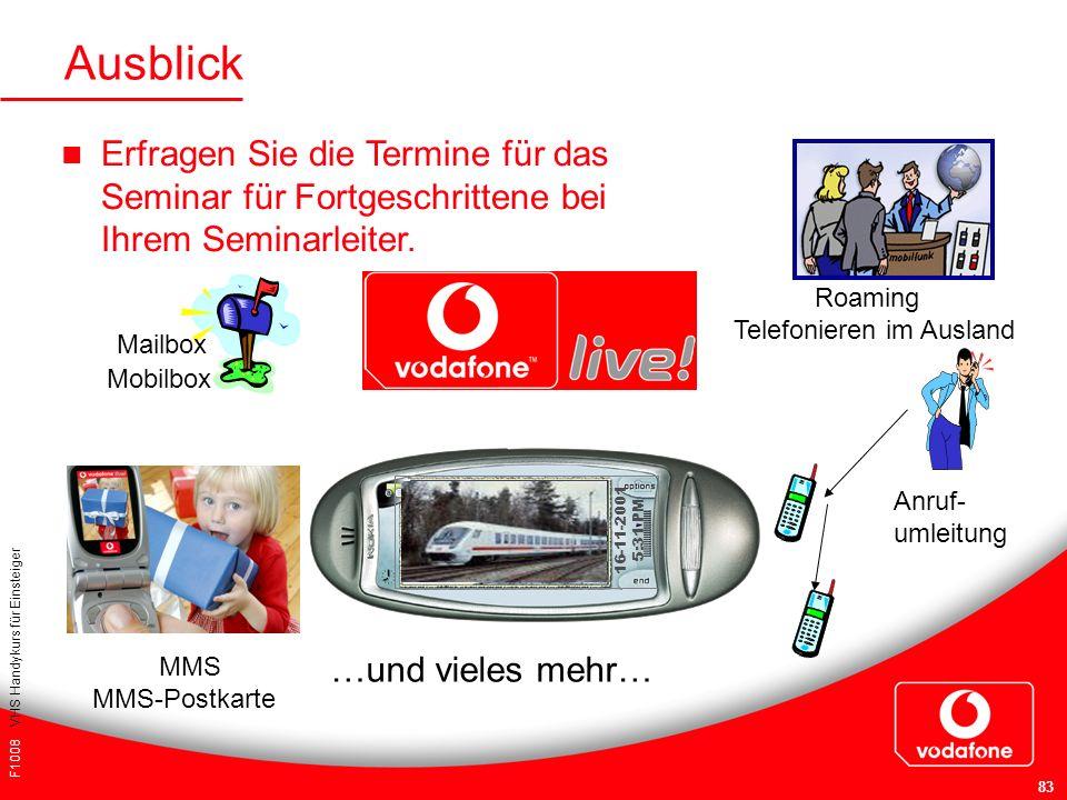 F1008 VHS Handykurs für Einsteiger 83 Ausblick Mailbox Mobilbox Roaming Telefonieren im Ausland Anruf- umleitung MMS MMS-Postkarte 16-11-2001 5:31 PM