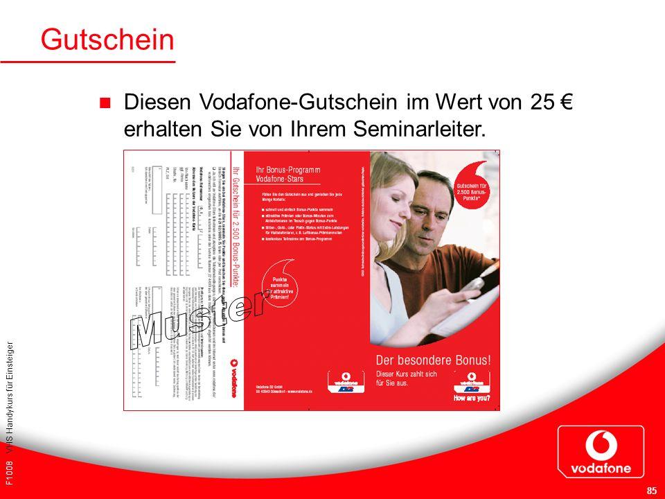 F1008 VHS Handykurs für Einsteiger 85 Gutschein Diesen Vodafone-Gutschein im Wert von 25 erhalten Sie von Ihrem Seminarleiter.
