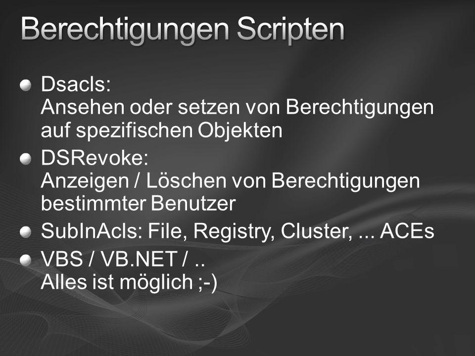 Dsacls: Ansehen oder setzen von Berechtigungen auf spezifischen Objekten DSRevoke: Anzeigen / Löschen von Berechtigungen bestimmter Benutzer SubInAcls
