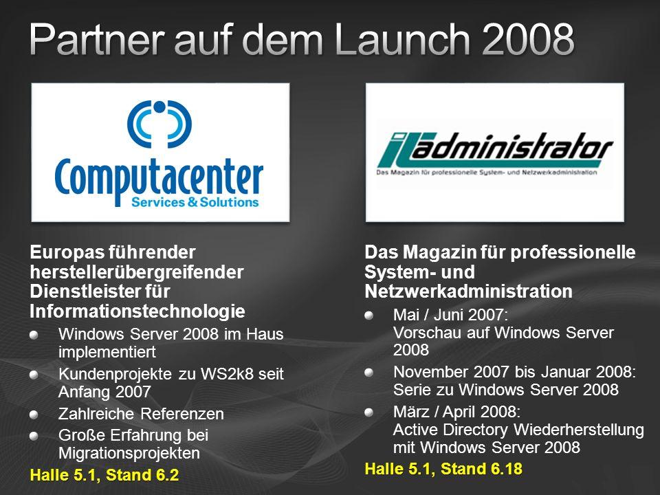 Europas führender herstellerübergreifender Dienstleister für Informationstechnologie Windows Server 2008 im Haus implementiert Kundenprojekte zu WS2k8