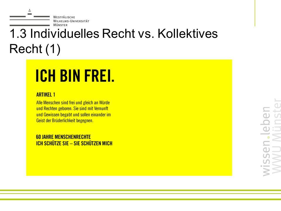 1.3 Individuelles Recht vs. Kollektives Recht (1)