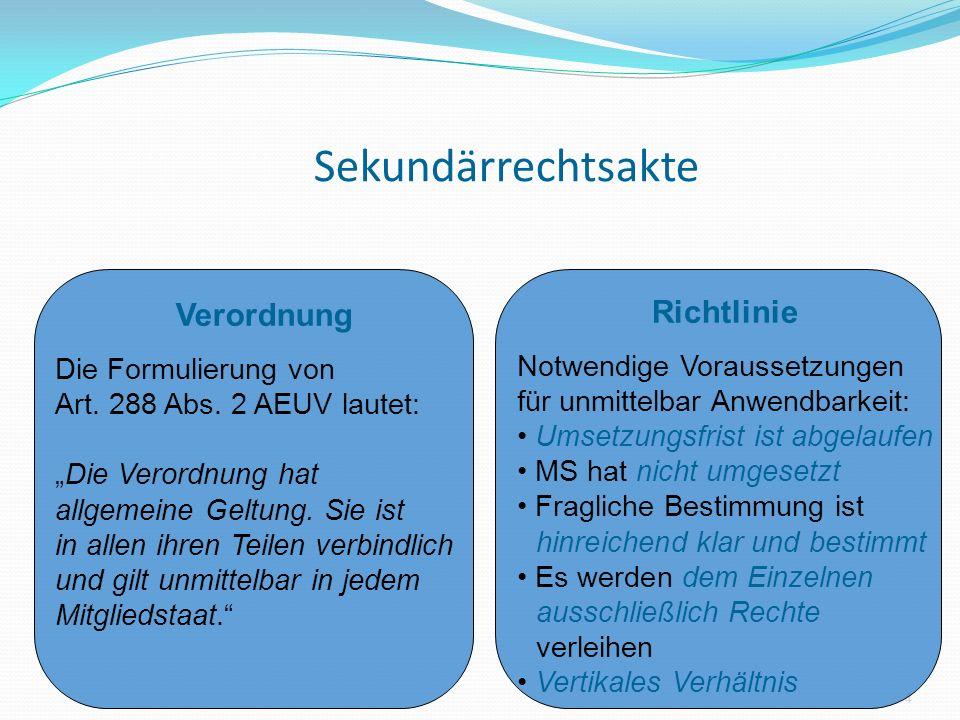 Sekundärrechtsakte 4 Verordnung Die Formulierung von Art.