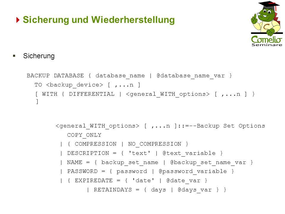 Sicherung und Wiederherstellung [,...n ]::=--Backup Set Options COPY_ONLY | { COMPRESSION | NO_COMPRESSION } | DESCRIPTION = { 'text' | @text_variable
