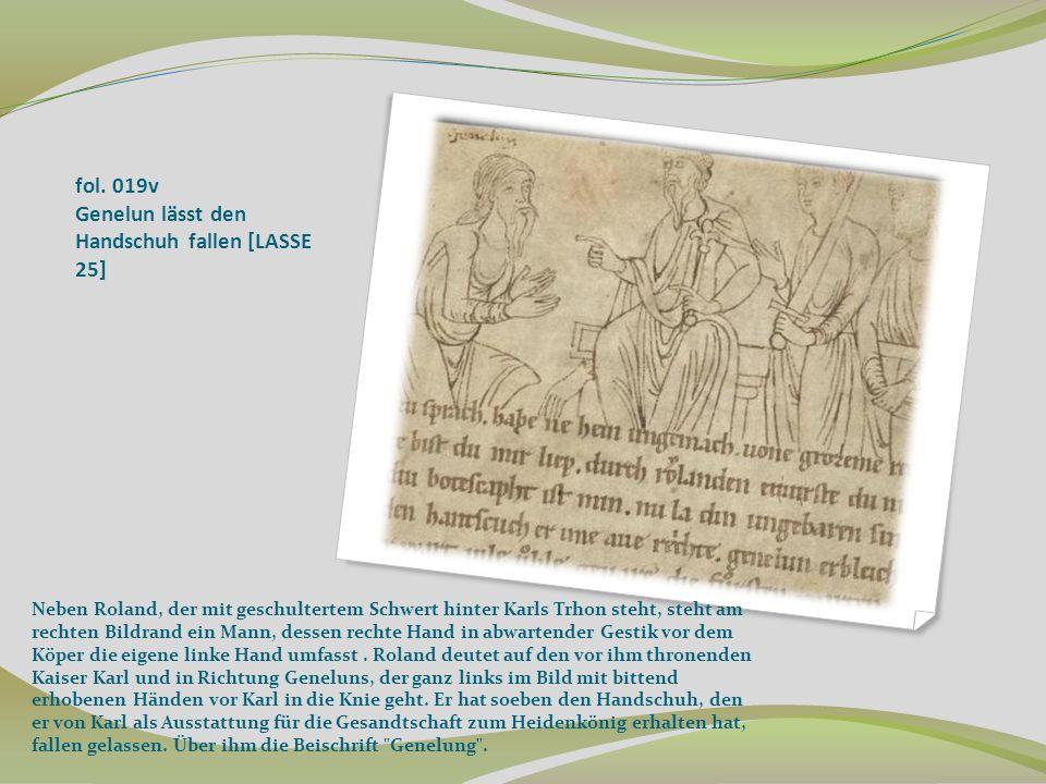 fol. 019v Genelun lässt den Handschuh fallen [LASSE 25] Neben Roland, der mit geschultertem Schwert hinter Karls Trhon steht, steht am rechten Bildran