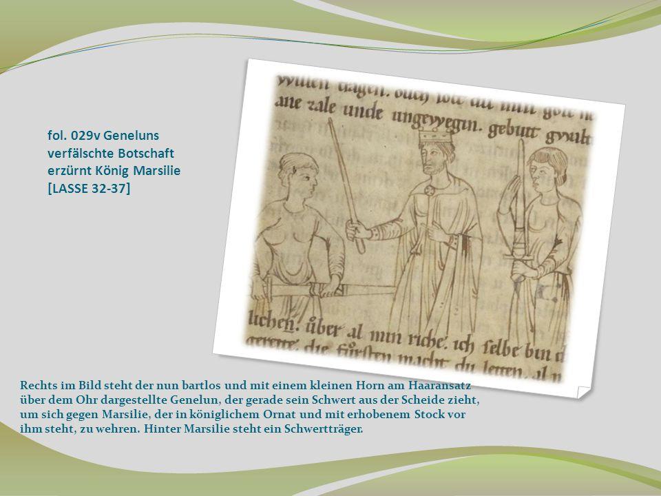 fol. 029v Geneluns verfälschte Botschaft erzürnt König Marsilie [LASSE 32-37] Rechts im Bild steht der nun bartlos und mit einem kleinen Horn am Haara