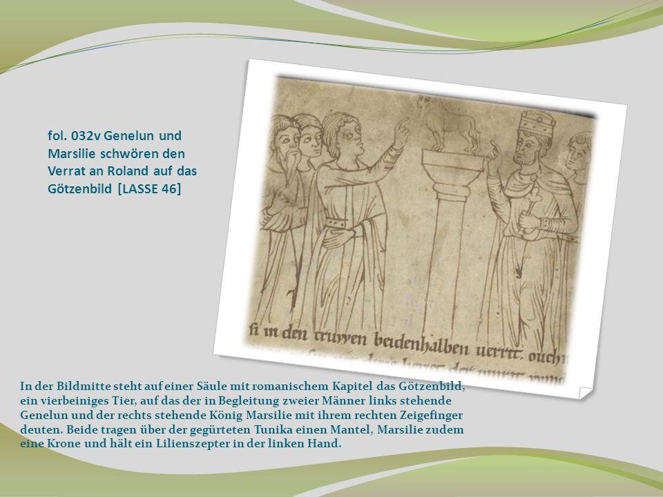 fol. 032v Genelun und Marsilie schwören den Verrat an Roland auf das Götzenbild [LASSE 46] In der Bildmitte steht auf einer Säule mit romanischem Kapi