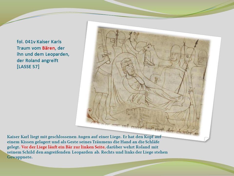 fol. 041v Kaiser Karls Traum vom Bären, der ihn und dem Leoparden, der Roland angreift [LASSE 57] Kaiser Karl liegt mit geschlossenen Augen auf einer