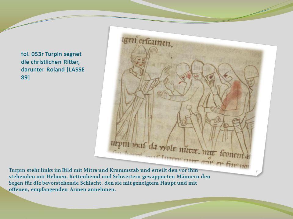 fol. 053r Turpin segnet die christlichen Ritter, darunter Roland [LASSE 89] Turpin steht links im Bild mit Mitra und Krummstab und erteilt den vor ihm