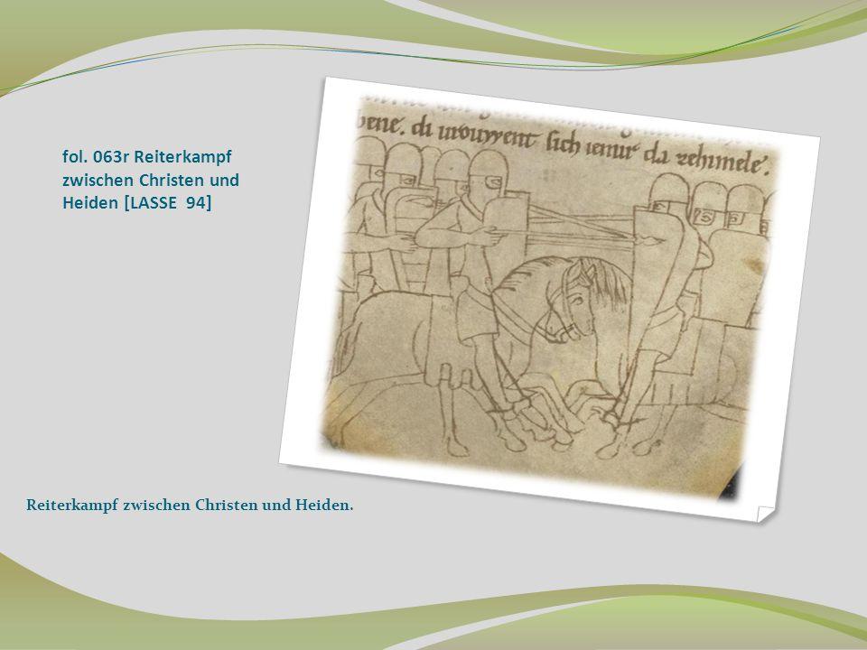fol. 063r Reiterkampf zwischen Christen und Heiden [LASSE 94] Reiterkampf zwischen Christen und Heiden.