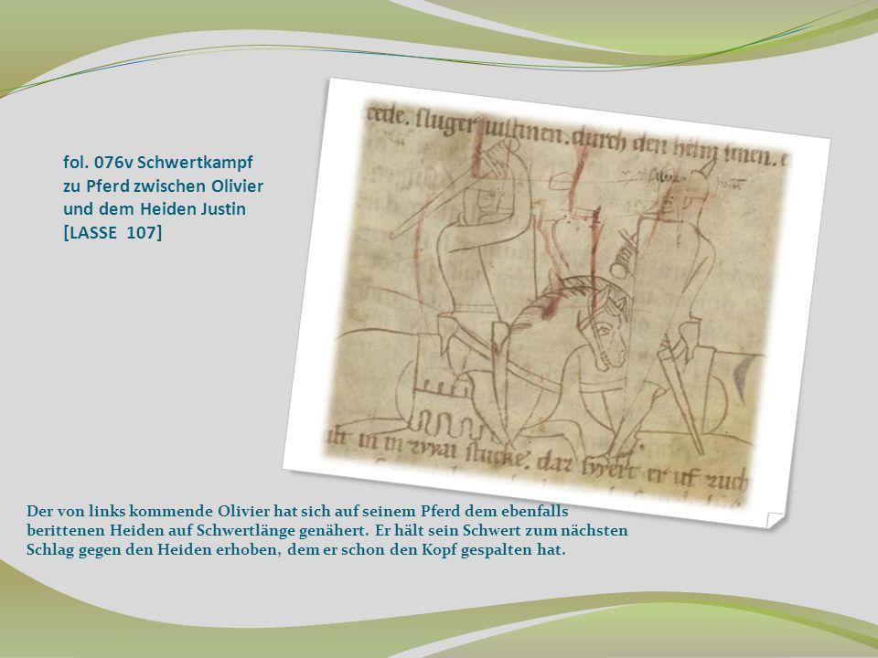 fol. 076v Schwertkampf zu Pferd zwischen Olivier und dem Heiden Justin [LASSE 107] Der von links kommende Olivier hat sich auf seinem Pferd dem ebenfa