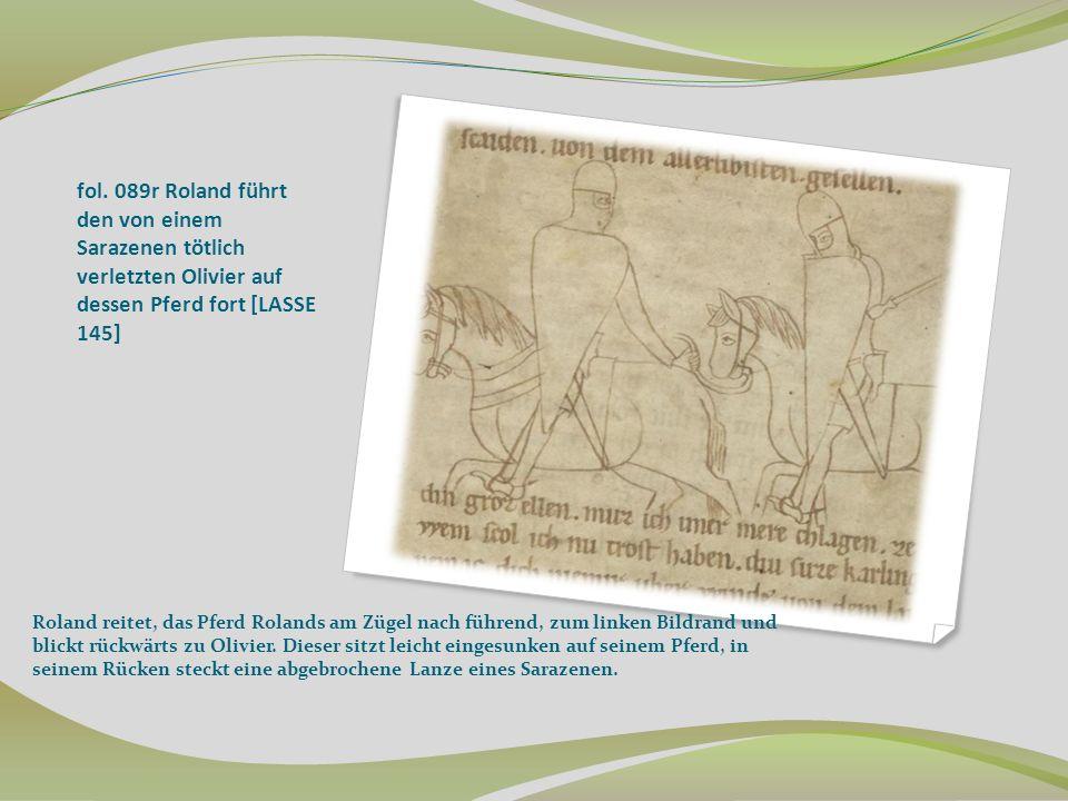 fol. 089r Roland führt den von einem Sarazenen tötlich verletzten Olivier auf dessen Pferd fort [LASSE 145] Roland reitet, das Pferd Rolands am Zügel