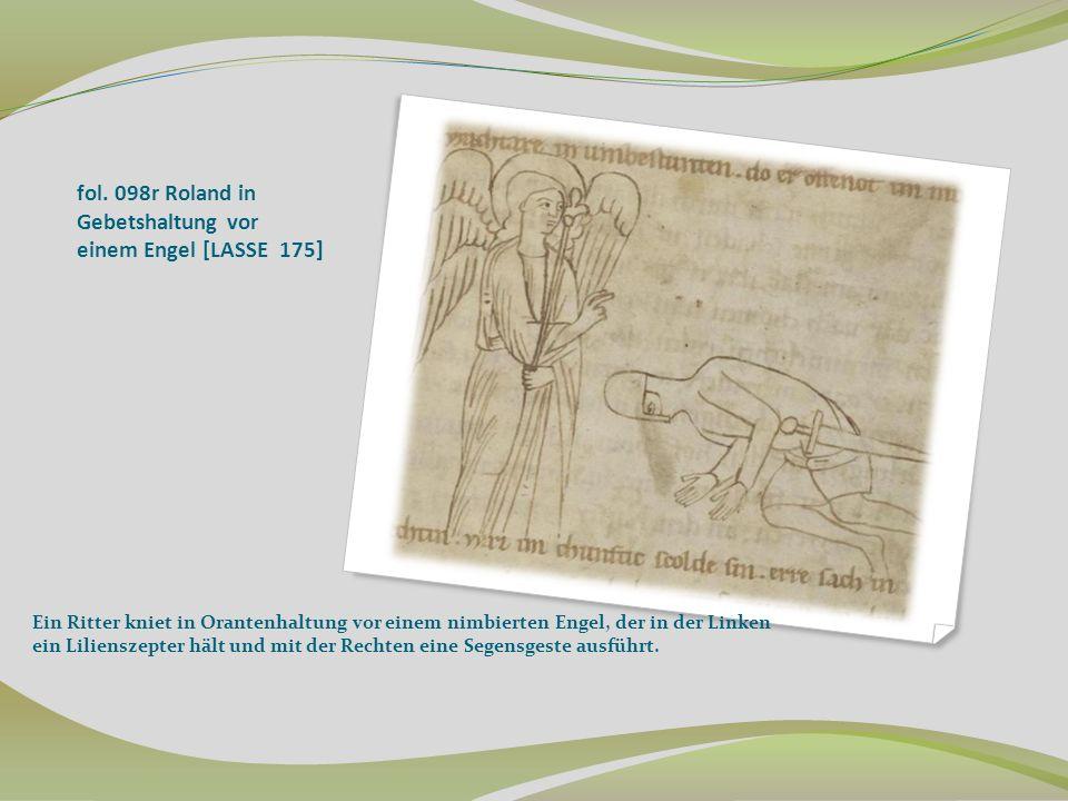 fol. 098r Roland in Gebetshaltung vor einem Engel [LASSE 175] Ein Ritter kniet in Orantenhaltung vor einem nimbierten Engel, der in der Linken ein Lil