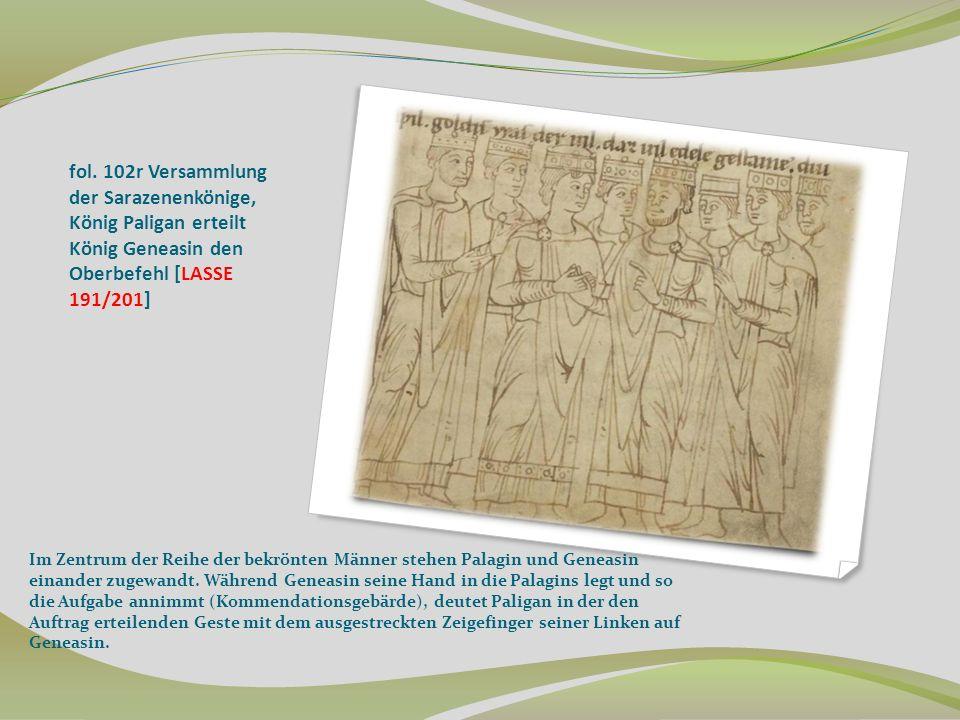 fol. 102r Versammlung der Sarazenenkönige, König Paligan erteilt König Geneasin den Oberbefehl [LASSE 191/201] Im Zentrum der Reihe der bekrönten Männ