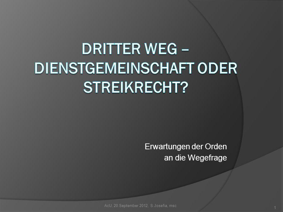 Erwartungen der Orden an die Wegefrage AcU, 20.September 2012, S.Josefia, msc 1