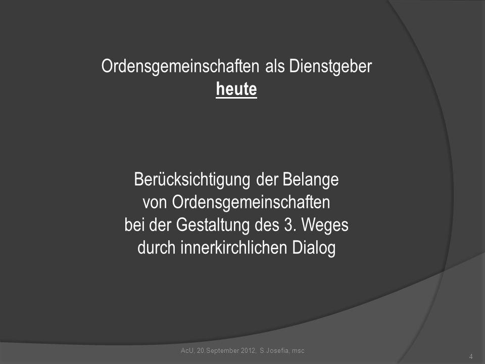 Ordensgemeinschaften als Dienstgeber heute Berücksichtigung der Belange von Ordensgemeinschaften bei der Gestaltung des 3.