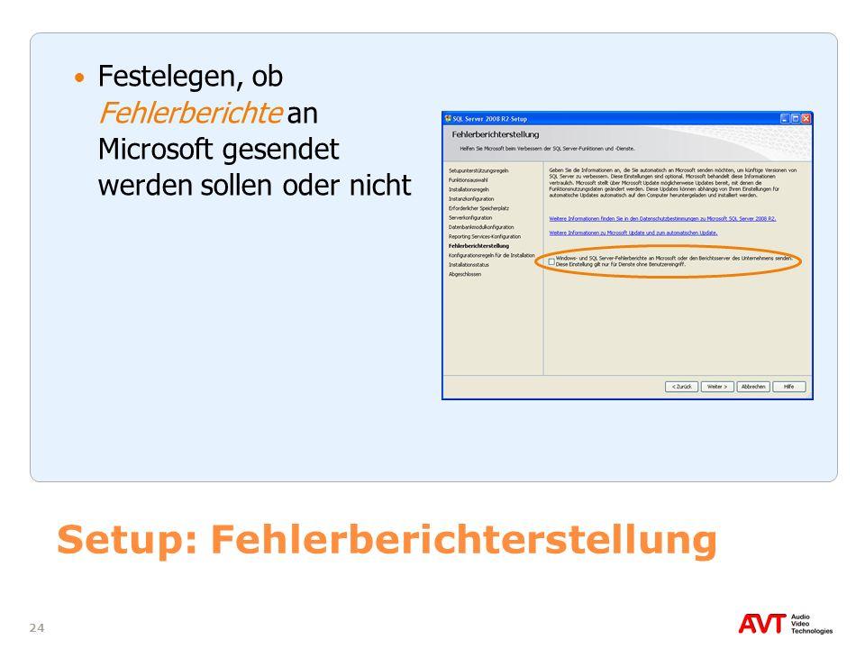 24 Setup: Fehlerberichterstellung Festelegen, ob Fehlerberichte an Microsoft gesendet werden sollen oder nicht