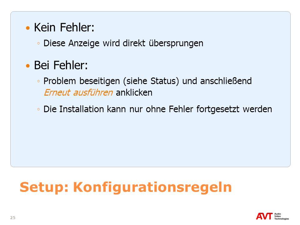 25 Setup: Konfigurationsregeln Kein Fehler: Diese Anzeige wird direkt übersprungen Bei Fehler: Problem beseitigen (siehe Status) und anschließend Erne