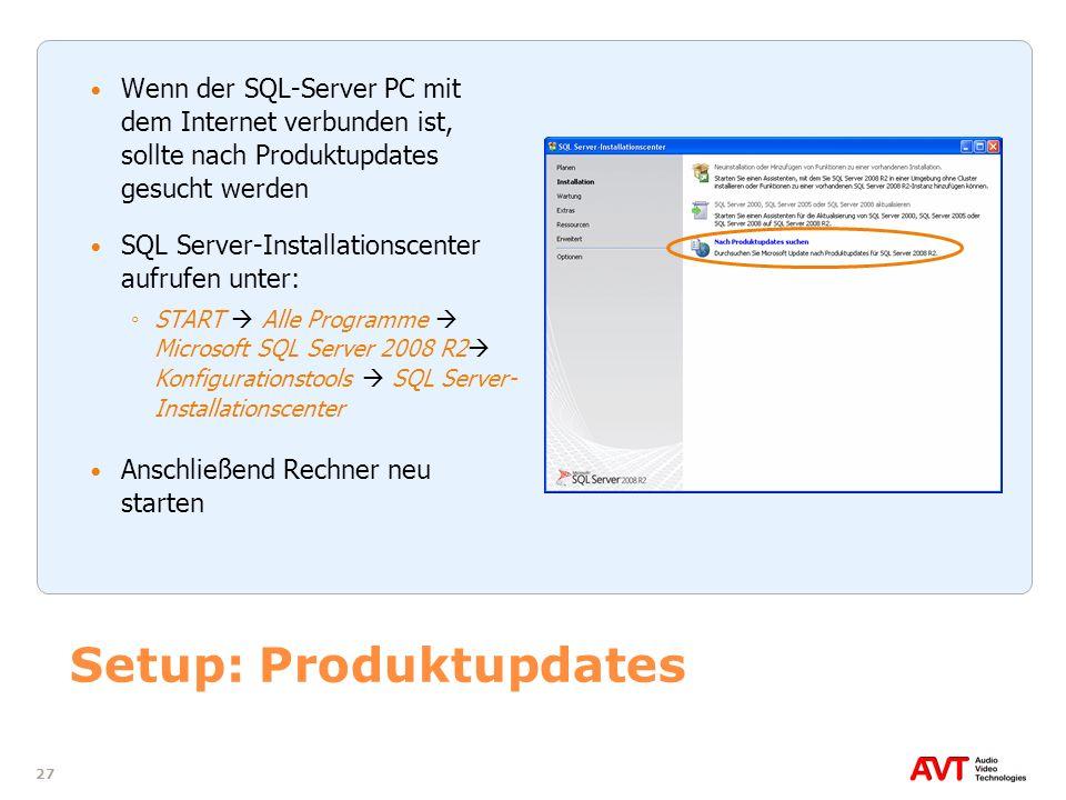 27 Setup: Produktupdates Wenn der SQL-Server PC mit dem Internet verbunden ist, sollte nach Produktupdates gesucht werden SQL Server-Installationscent
