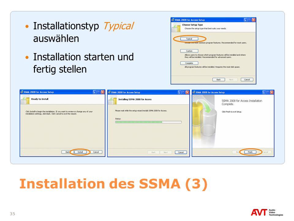 35 Installation des SSMA (3) Installationstyp Typical auswählen Installation starten und fertig stellen