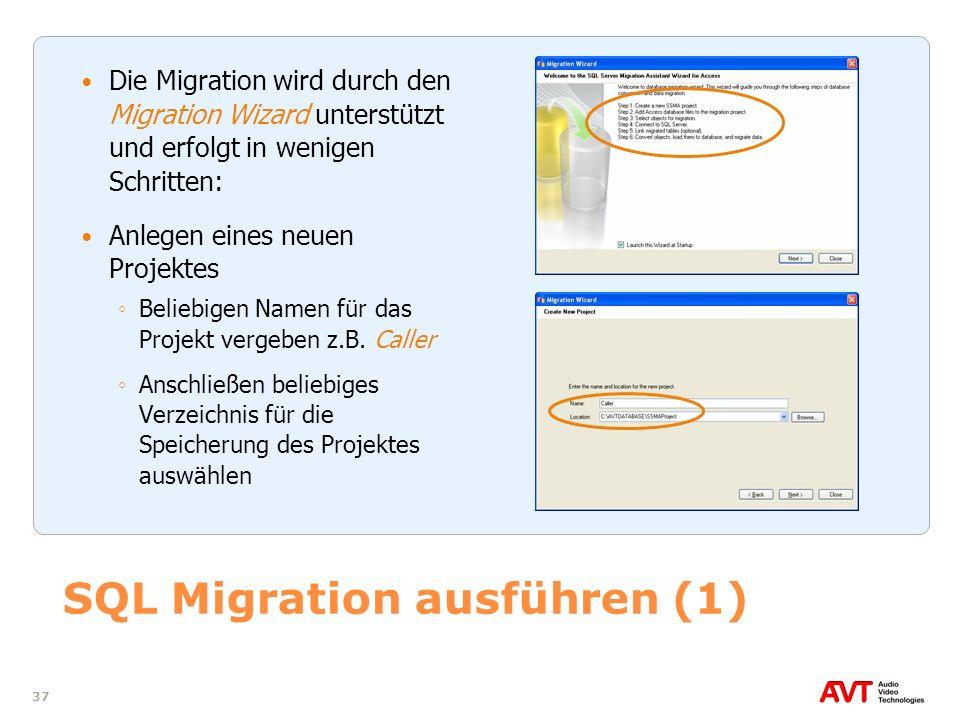 37 SQL Migration ausführen (1) Die Migration wird durch den Migration Wizard unterstützt und erfolgt in wenigen Schritten: Anlegen eines neuen Projekt
