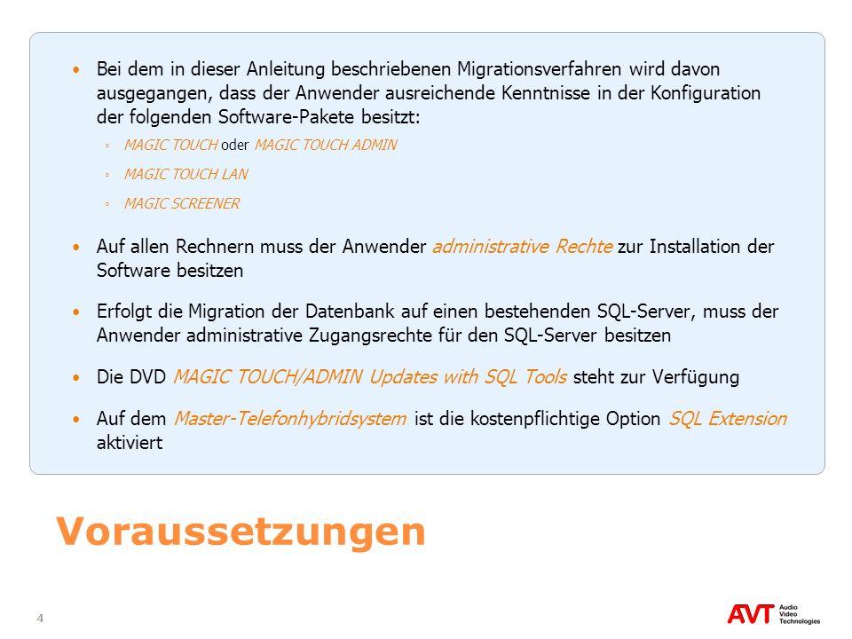 4 Voraussetzungen Bei dem in dieser Anleitung beschriebenen Migrationsverfahren wird davon ausgegangen, dass der Anwender ausreichende Kenntnisse in d