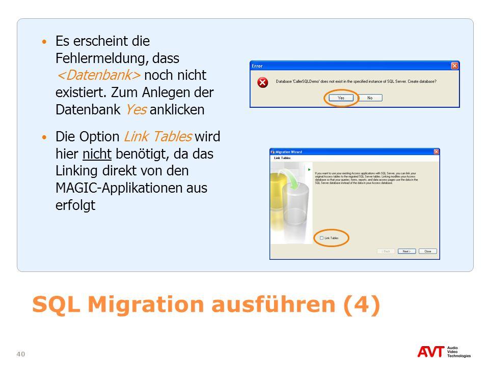 40 SQL Migration ausführen (4) Es erscheint die Fehlermeldung, dass noch nicht existiert. Zum Anlegen der Datenbank Yes anklicken Die Option Link Tabl