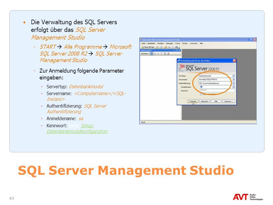 43 SQL Server Management Studio Die Verwaltung des SQL Servers erfolgt über das SQL Server Management Studio START Alle Programme Microsoft SQL Server