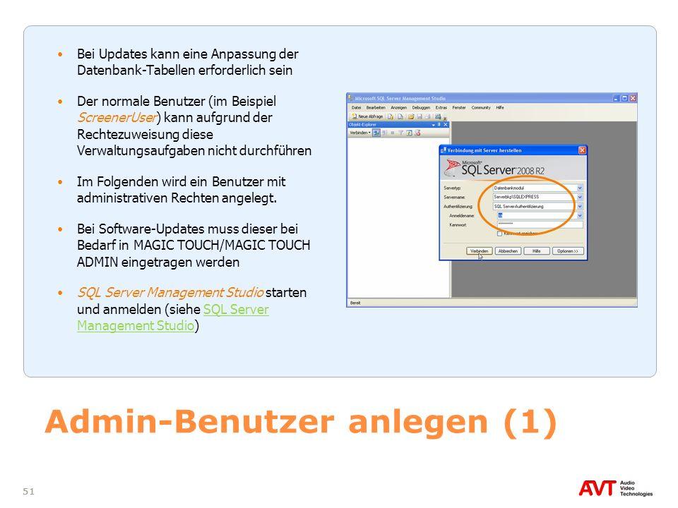 51 Admin-Benutzer anlegen (1) Bei Updates kann eine Anpassung der Datenbank-Tabellen erforderlich sein Der normale Benutzer (im Beispiel ScreenerUser)