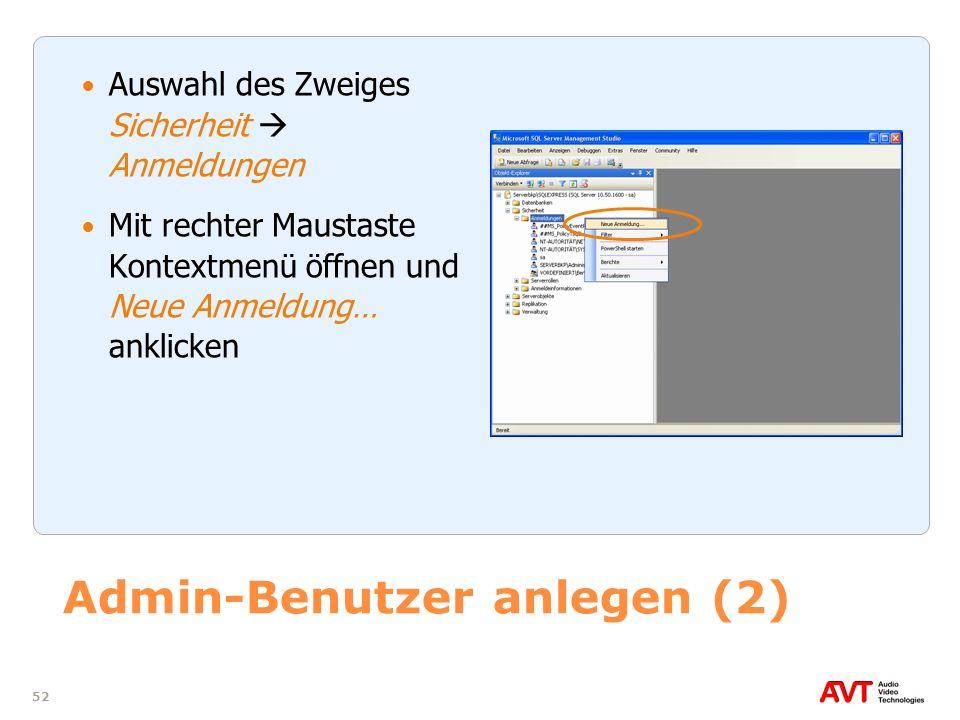 52 Admin-Benutzer anlegen (2) Auswahl des Zweiges Sicherheit Anmeldungen Mit rechter Maustaste Kontextmenü öffnen und Neue Anmeldung… anklicken