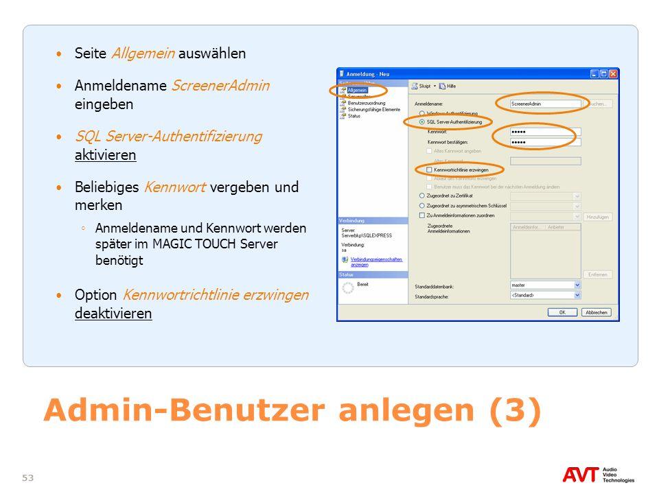53 Admin-Benutzer anlegen (3) Seite Allgemein auswählen Anmeldename ScreenerAdmin eingeben SQL Server-Authentifizierung aktivieren Beliebiges Kennwort