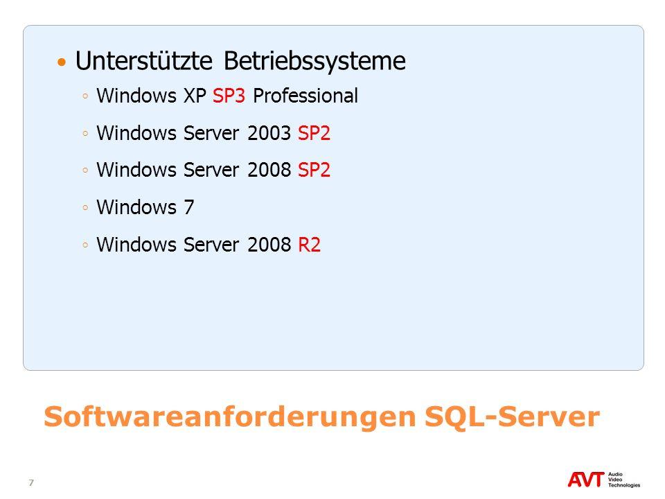 7 Softwareanforderungen SQL-Server Unterstützte Betriebssysteme Windows XP SP3 Professional Windows Server 2003 SP2 Windows Server 2008 SP2 Windows 7