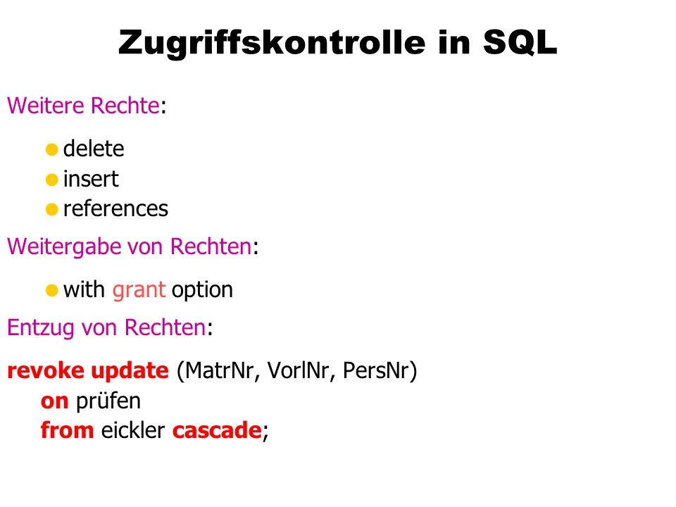 Attacke … Select * From Studenten s join prüfen p on s.MatrNr = p.MatrNr Where s.Name = Schopenhauer and s.Passwort = Egal; delete from prüfen where x = x prüfen MatrNrPersNrVorlNrNote 28106500121261 25403504121252 27550463021372 Name: Passwort: Schopenhauer Egal; delete from prüfen where x = x
