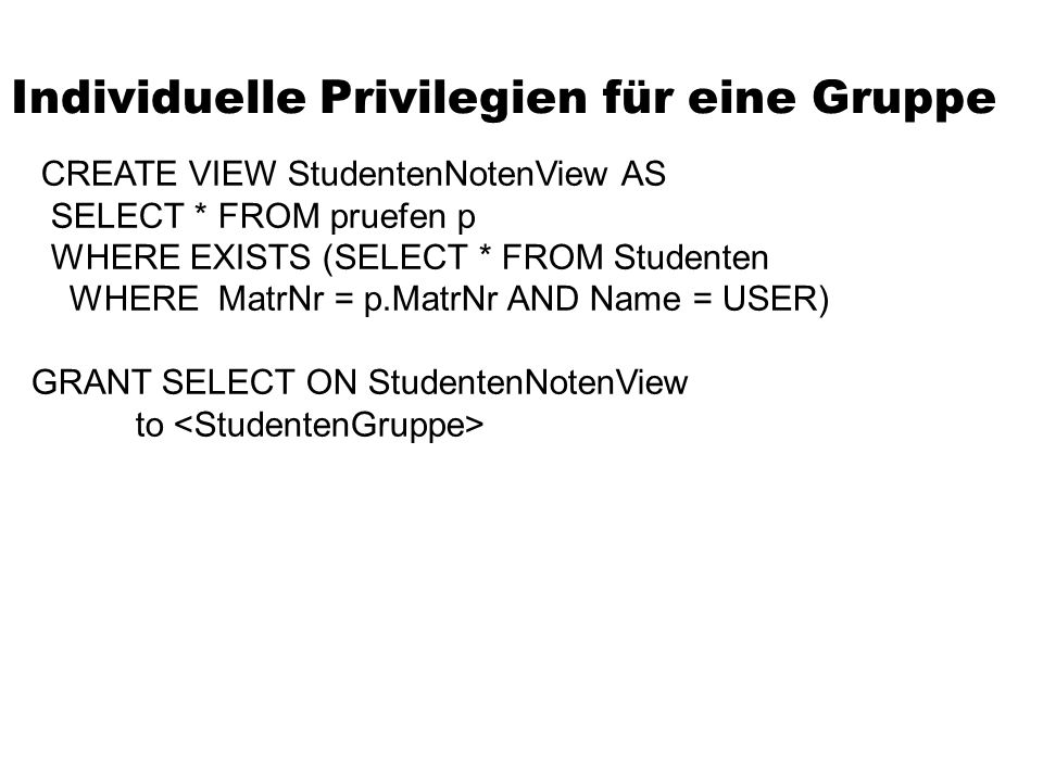 Auditing Beispiele: audit session by system whenever not successful; audit insert, delete, update on Professoren;