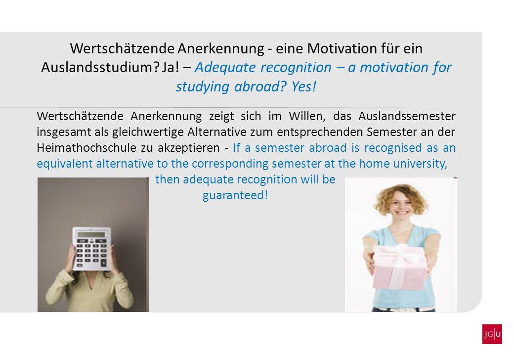 Wertschätzende Anerkennung - eine Motivation für ein Auslandsstudium.