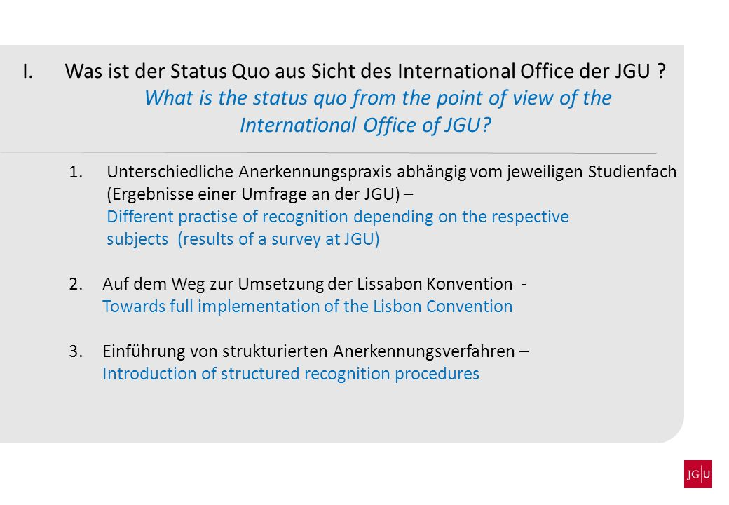 I.Was ist der Status Quo aus Sicht des International Office der JGU .