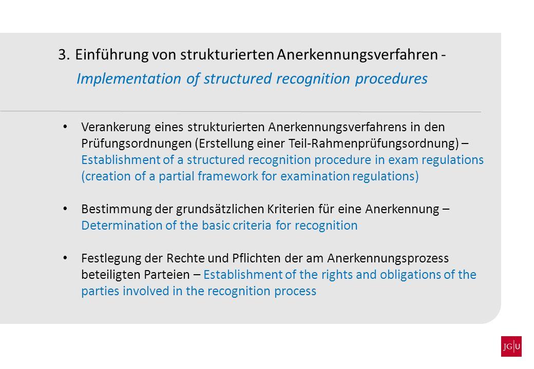 3. Einführung von strukturierten Anerkennungsverfahren - Implementation of structured recognition procedures Verankerung eines strukturierten Anerkenn
