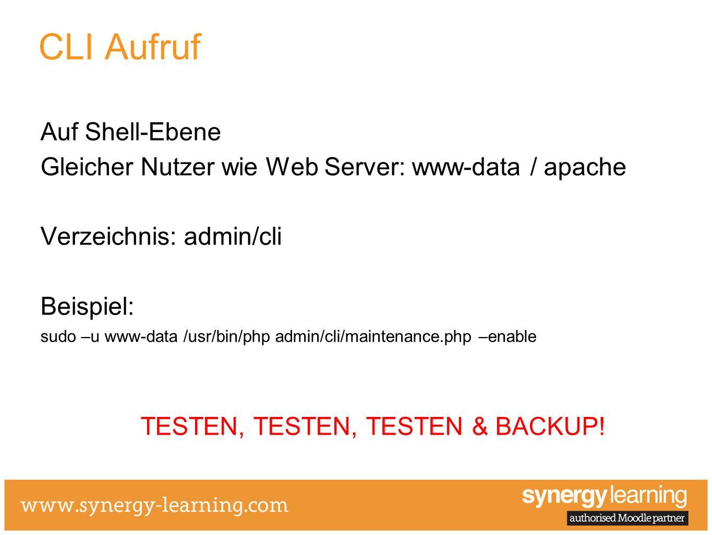 CLI Aufruf Auf Shell-Ebene Gleicher Nutzer wie Web Server: www-data / apache Verzeichnis: admin/cli Beispiel: sudo –u www-data /usr/bin/php admin/cli/maintenance.php –enable TESTEN, TESTEN, TESTEN & BACKUP!