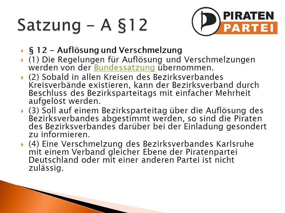 § 12 - Auflösung und Verschmelzung (1) Die Regelungen für Auflösung und Verschmelzungen werden von der Bundessatzung übernommen.Bundessatzung (2) Soba
