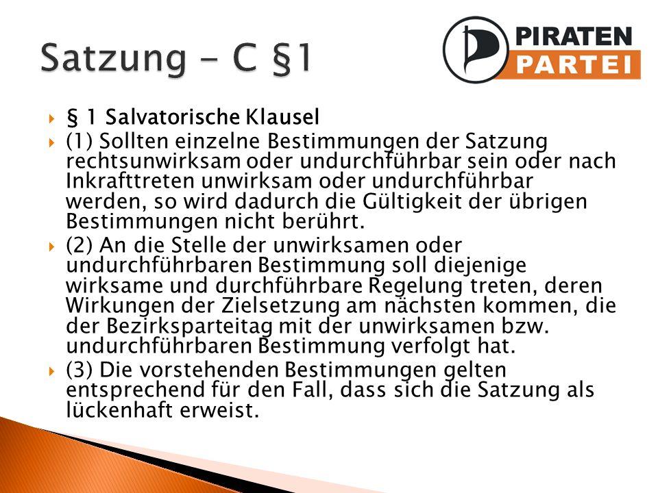 § 1 Salvatorische Klausel (1) Sollten einzelne Bestimmungen der Satzung rechtsunwirksam oder undurchführbar sein oder nach Inkrafttreten unwirksam ode