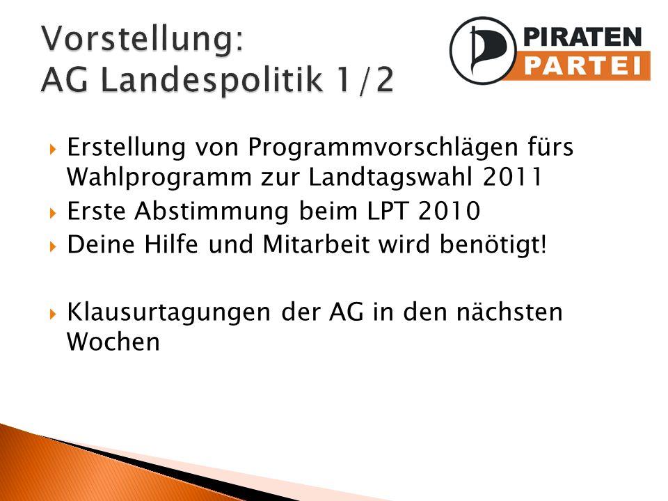 Erstellung von Programmvorschlägen fürs Wahlprogramm zur Landtagswahl 2011 Erste Abstimmung beim LPT 2010 Deine Hilfe und Mitarbeit wird benötigt! Kla