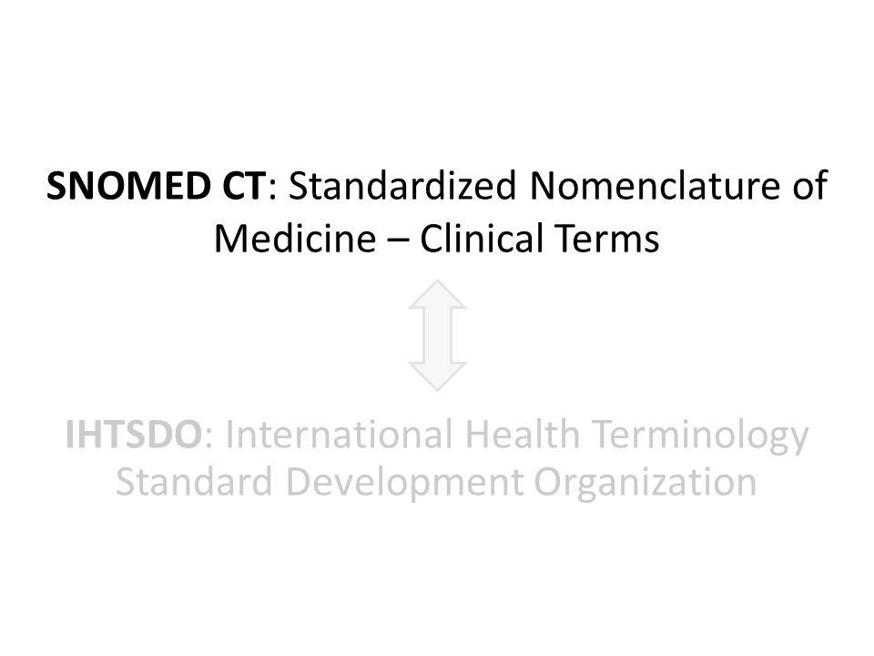SNOMED CT: Facetten SNOMED CT als kontrolliertes Vokabular SNOMED CT als formal-ontologisches System SNOMED CT: Trends