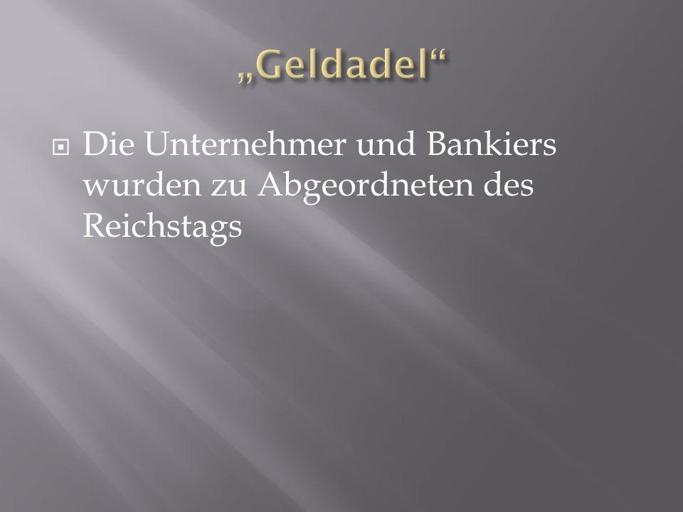 Die Unternehmer und Bankiers wurden zu Abgeordneten des Reichstags