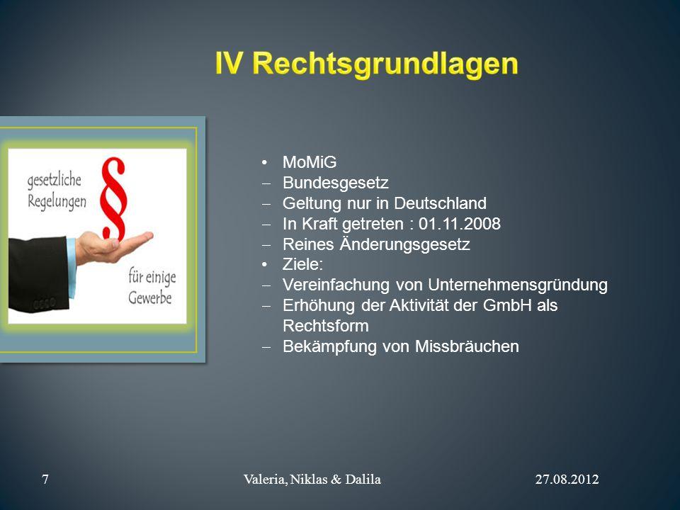 MoMiG Bundesgesetz Geltung nur in Deutschland In Kraft getreten : 01.11.2008 Reines Änderungsgesetz Ziele: Vereinfachung von Unternehmensgründung Erhö
