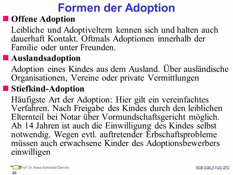 88Prof. Dr. Klaus Schneider-Danwitz BGB SGB_8 FGG ZPOBGBSGB_8FGGZPO 46 Offene Adoption Leibliche und Adoptiveltern kennen sich und halten auch dauerha