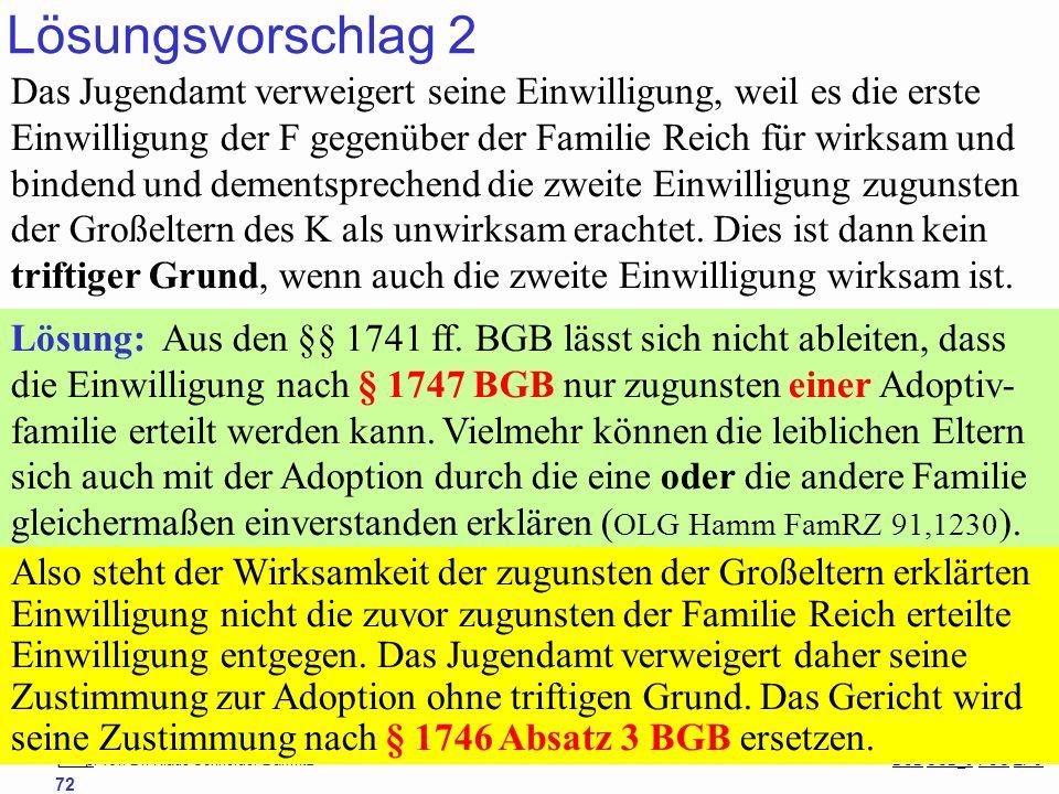 88Prof. Dr. Klaus Schneider-Danwitz BGB SGB_8 FGG ZPOBGBSGB_8FGGZPO 72 Lösungsvorschlag 2 Das Jugendamt verweigert seine Einwilligung, weil es die ers