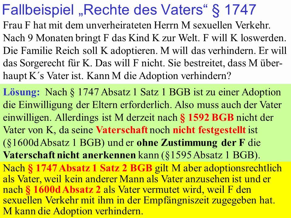 88Prof. Dr. Klaus Schneider-Danwitz BGB SGB_8 FGG ZPOBGBSGB_8FGGZPO 78 Fallbeispiel Rechte des Vaters § 1747 Frau F hat mit dem unverheirateten Herrn