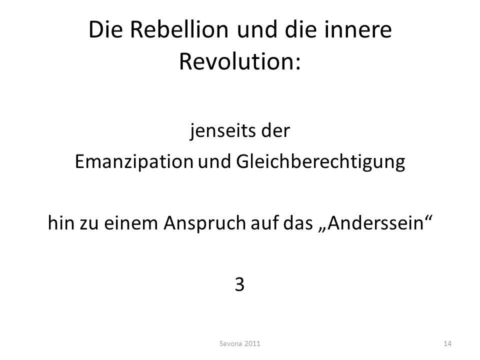 Die Rebellion und die innere Revolution: jenseits der Emanzipation und Gleichberechtigung hin zu einem Anspruch auf das Anderssein 3 Savona 201114