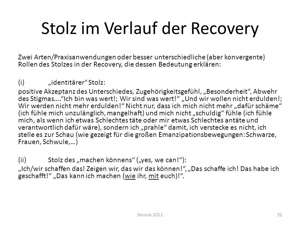 Stolz im Verlauf der Recovery Zwei Arten/Praxisanwendungen oder besser unterschiedliche (aber konvergente) Rollen des Stolzes in der Recovery, die des
